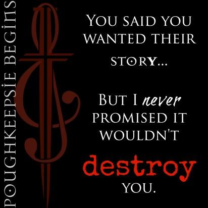 I never promised it wouldn't destroy you. Pough Begins PB Teaser