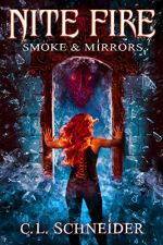 Smoke & Mirrors by C.L. Schneider