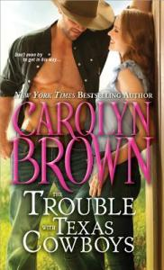 Giveaway Interview THE TROUBLE WITH TEXAS COWBOYS by CAROLYN BROWN @SourcebooksCasa 1.30