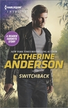 #Giveaway Excerpt SWITCHBACK by CATHERINE ANDERSON @HarlequinBooks