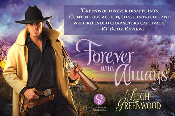 #Giveaway Excerpt FOREVER AND ALWAYS by Leigh Greenwood @SourcebooksCasa 11.14