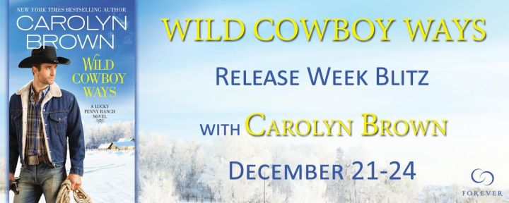 #Giveaway Excerpt  WILD COWBOY WAYS by Carolyn Brown @ForeverRomance