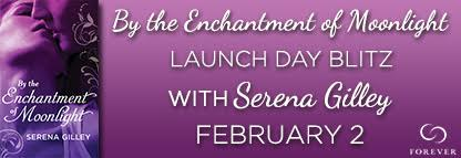 Release Day Blitz BY THE ENCHANTMENT OF MOONLIGHT by Serena Gilley  @SerenaGilley13 @ForeverRomance
