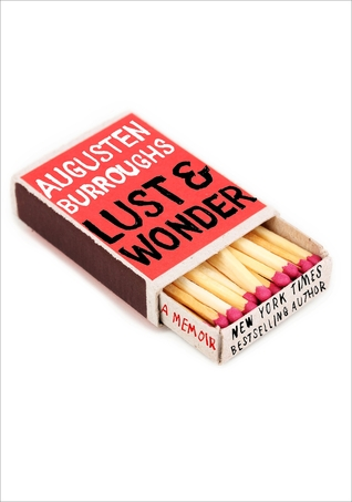 Waiting on Wednesday LUST AND WONDER by Augusten Burroughs @augusten @StMartinsPress