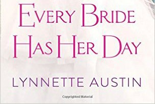 #Giveaway TIPS FOR THE PERFECT WEDDING Every Bride Has Her Day by Lynnette Austin @LynnetteAustin @SourcebooksCasa 5.26
