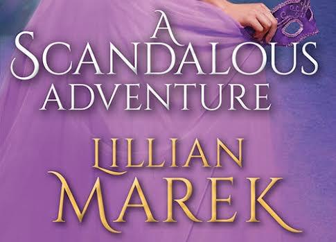 #Giveaway Excerpt A Scandalous Adventure by Lillian Marek @SourcebooksCasa 8.13