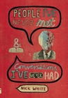 Review People I've Never Met & Conversations I've Never Had by Nick White @nobrowpress
