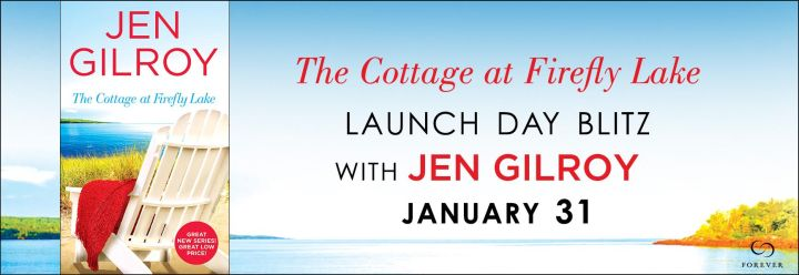 #Giveaway THE COTTAGE AT FIREFLY LAKE by Jen Gilroy @JenGilroy1 @ForeverRomance 2.9