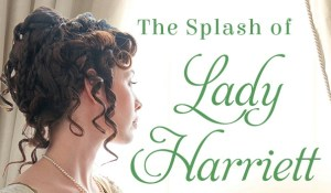$25 #Giveaway COVER REVEAL The Splash of Lady Harriet by Rachael Anderson 3.15