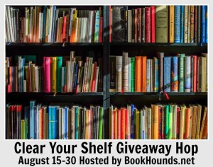 Clear Your Shelf Giveaway Hop – Sign Ups Now Open 8.15-30