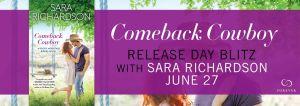 #Giveaway Excerpt COMEBACK COWBOY by Sara Richardson @SaraR_Books @ForeverRomance 7.7