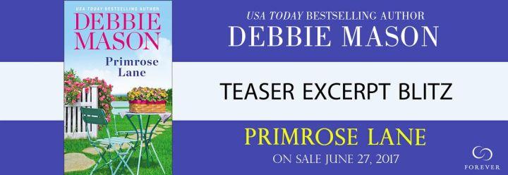 #Giveaway Excerpt PRIMROSE LANE  by Debbie Mason @AuthorDebMason @ForeverRomance 6.15