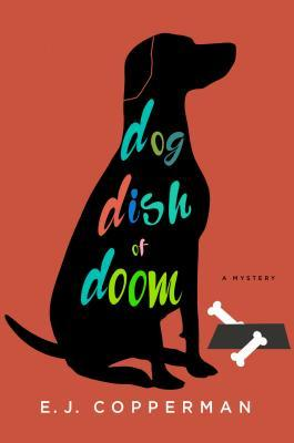 #Giveaway DOG DISH OF DOOM By E. J. Copperman @ejcop @MinotaurBooks