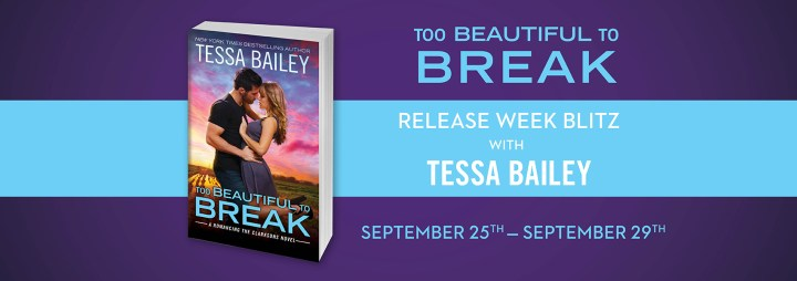 #Giveaway Excerpt TOO BEAUTIFUL TO BREAK by Tessa Bailey @mstessabailey @ForeverRomance 10.8