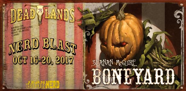#Giveaway DEADLANDS: BONEYARD by Seanan McGuire @seananmcguire @TorBooks 11.9