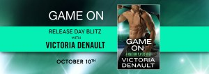 #Giveaway Excerpt GAME ON by Victoria Denault @booksbyvictoria @ForeverRomance 10.24