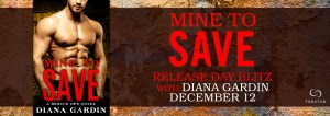 #Giveaway MINE TO SAVE by Diana Gardin @DianaLynnGardin @ForeverRomance Ends 12.22