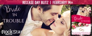 #Giveaway BRIDE IN TROUBLE by Serenity Woods @Serenity_Woods Ends 2.21