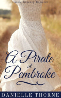 $25 #Giveaway Excerpt A Pirate at Pembroke by Danielle Thorne @DanielleThorneEnds 3.15