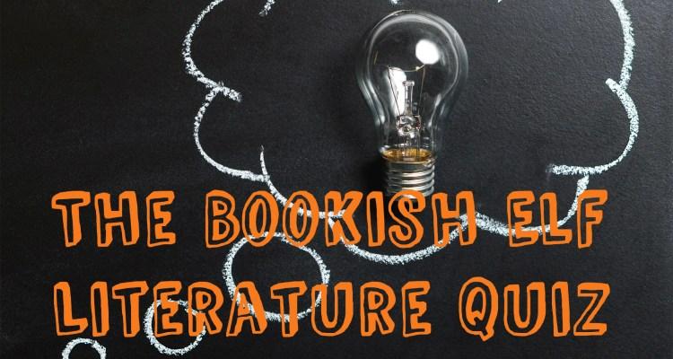 The Bookish Elf | Literature Quiz