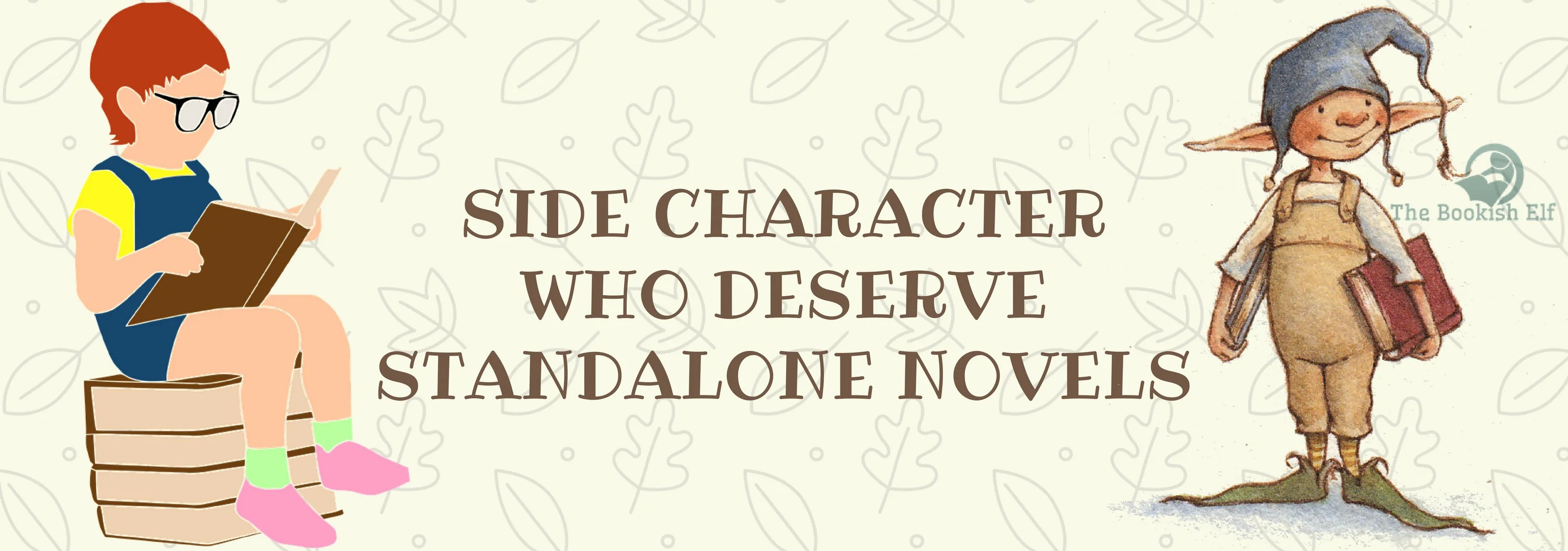 10 Side Character who deserve standalone novels