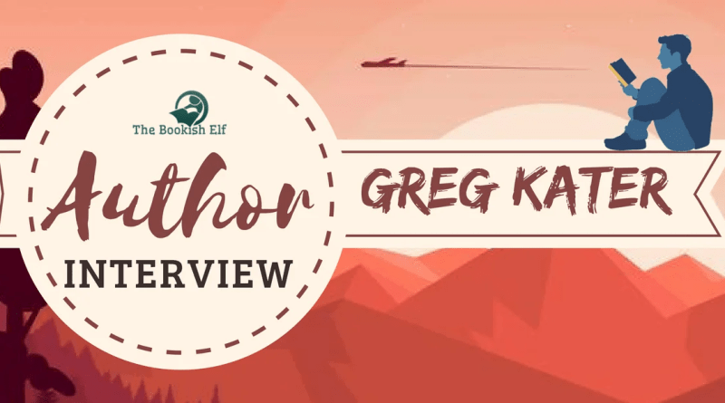 Author Interview: Greg Kater | The Bookish Elf