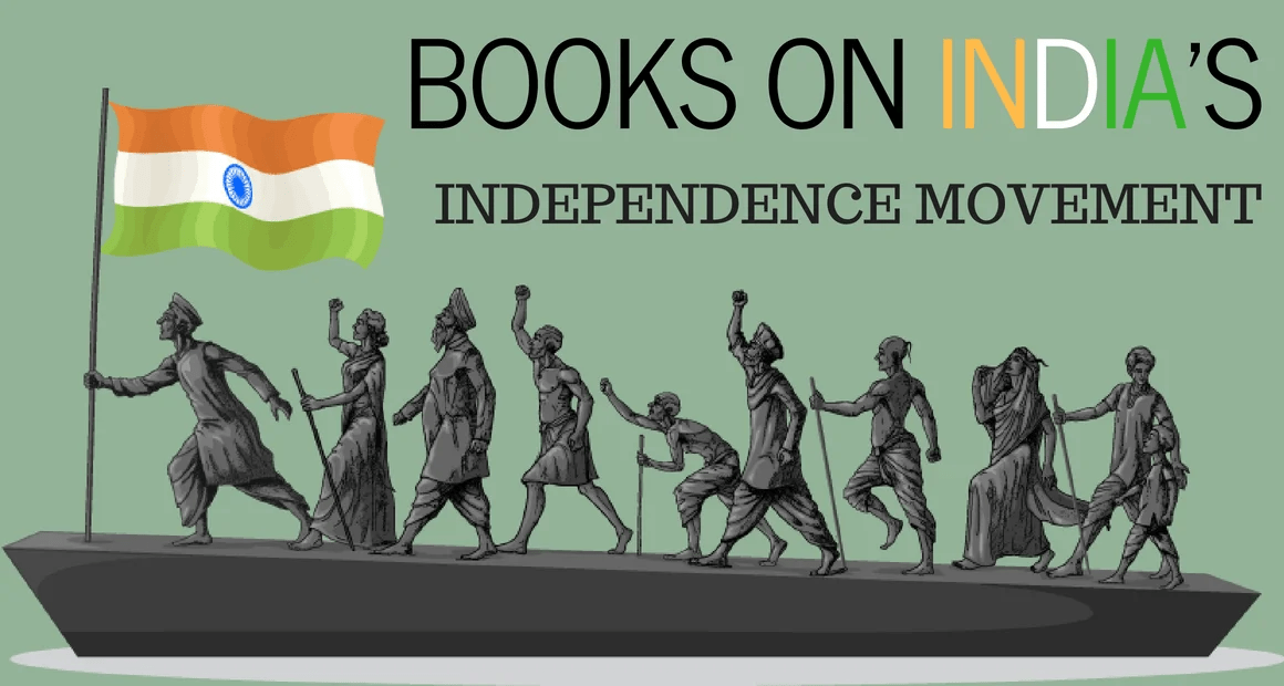 5 Books On Indian Independence Movement and Struggle
