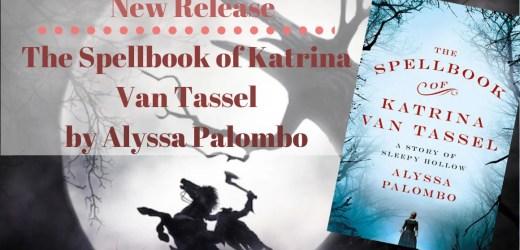New Release: The Spellbook of Katrina Van Tassel by Alyssa Palombo