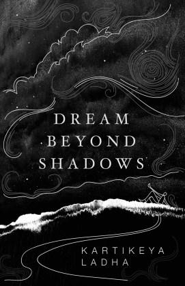 Dream Beyond Shadows
