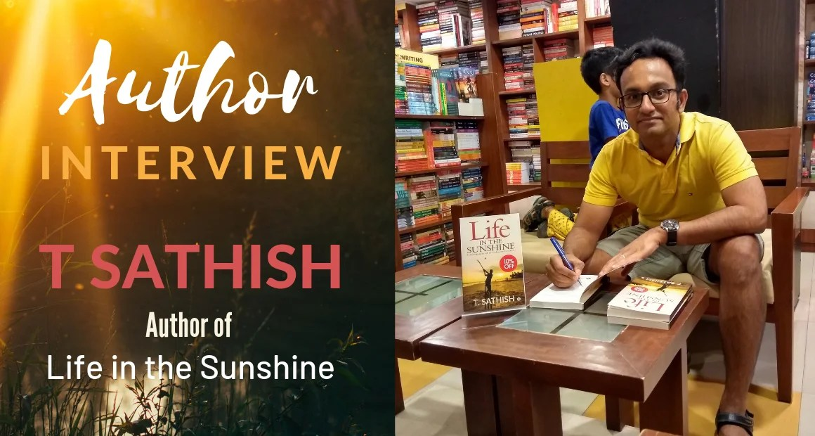 Author Interview: T Sathish | Author of Life in the Sunshine