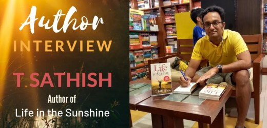 Author Interview: T Sathish   Author of Life in the Sunshine