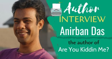Author Interview Anirban Das - The Author of Are You Kiddin Me