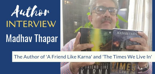 Author Interview: Madhav Thapar | The Author Of The Times We Live In