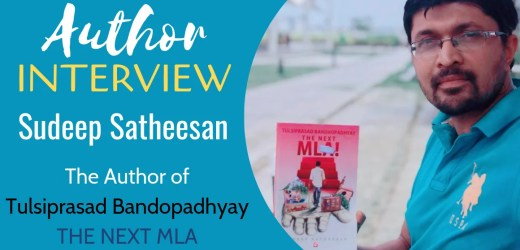 Author Interview: Sudeep Satheesan | The Author of 'The Next MLA'