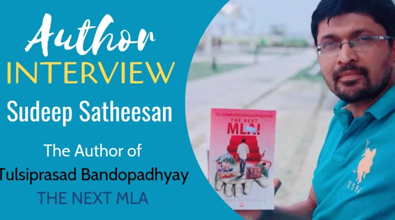 Author Interview - Sudeep Satheesan The Author of Next MLA