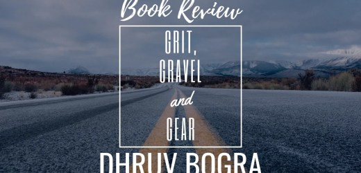Book Review: Grit Gravel and Gear by Dhruv Bogra