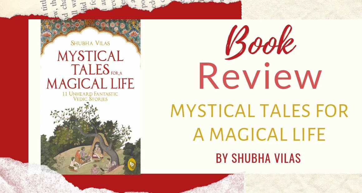 Book Review: Mystical Tales For A Magical Life by Shubha Vilas