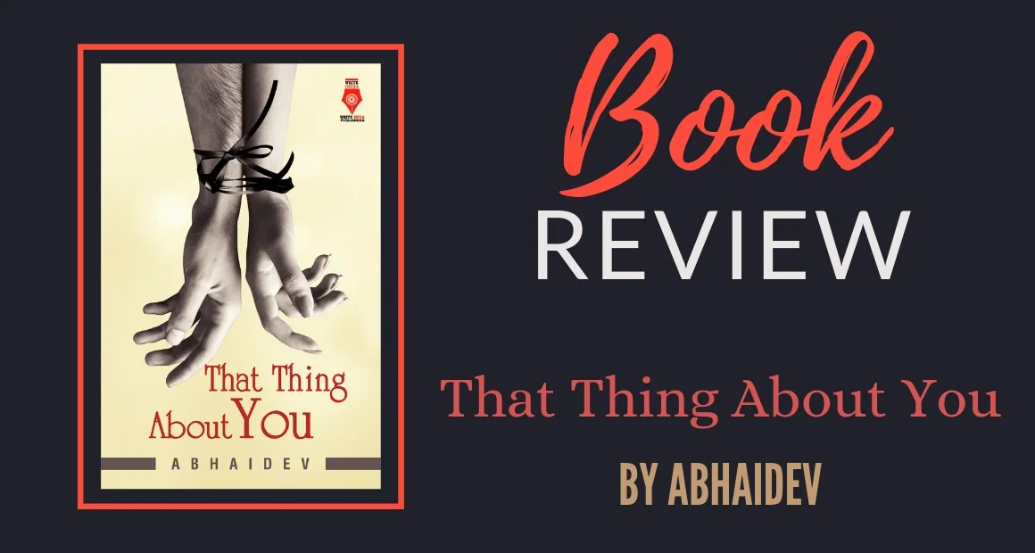 Book Review: That Thing About You by Abhaidev