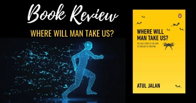 Book Review - Where Will Man Take Us by Atul Jalan
