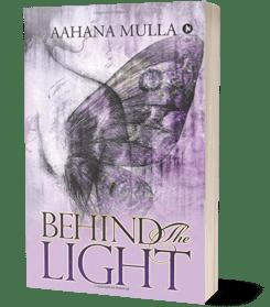 Behind The light by Aahana Mulla