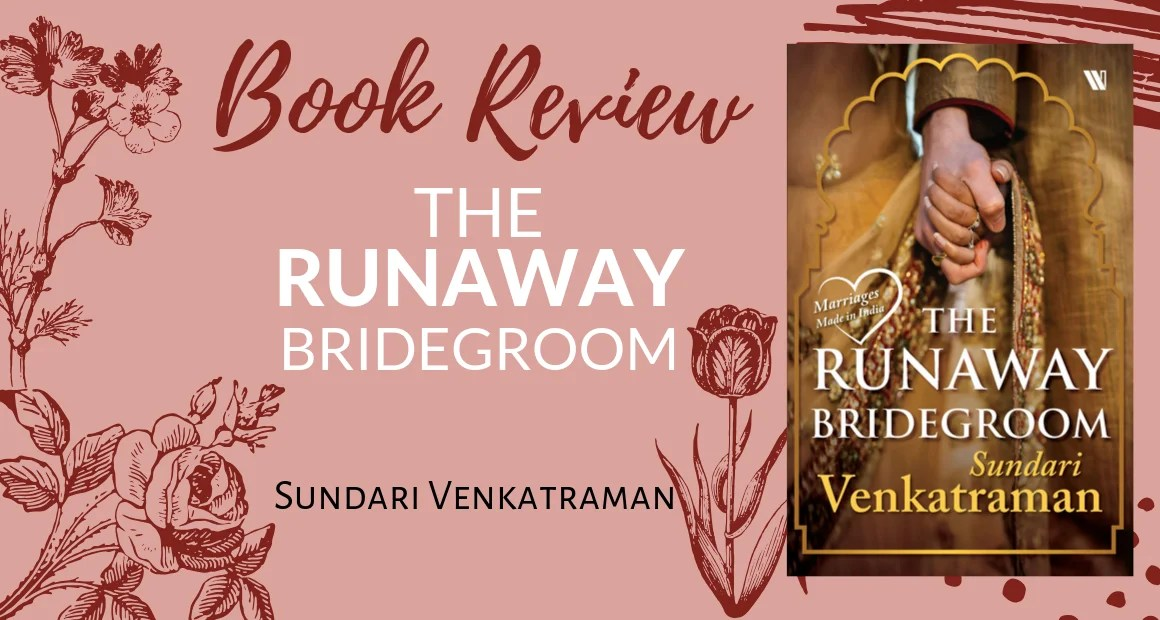 Book Review: The Runaway Bridegroom by Sundari Venkatraman