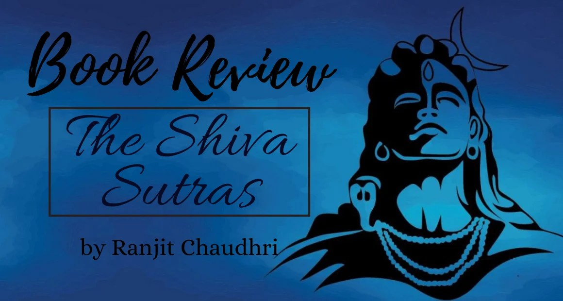 Book Review: The Shiva Sutras by Ranjit Chaudhri