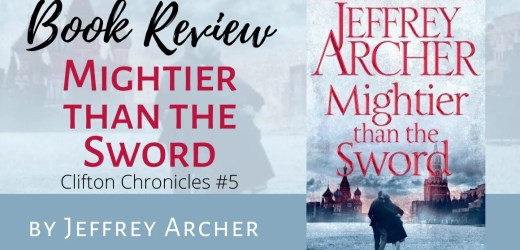 Book Review: Mightier Than The Sword by Jeffrey Archer (The Clifton Chronicles #5)