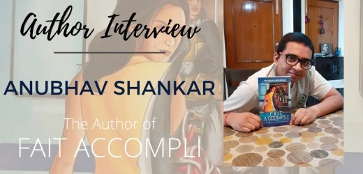Author Interview: Anubhav Shankar | The Author of Fait Accompli