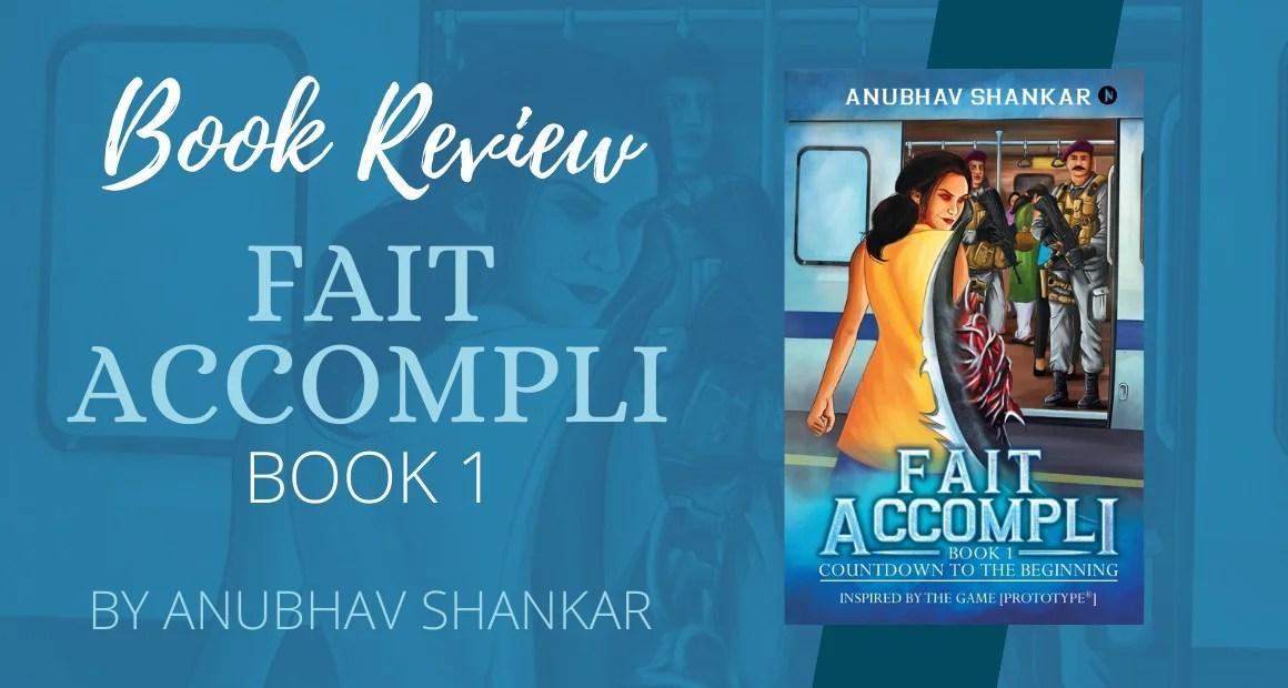 Book Review: Fait Accompli by Anubhav Shankar