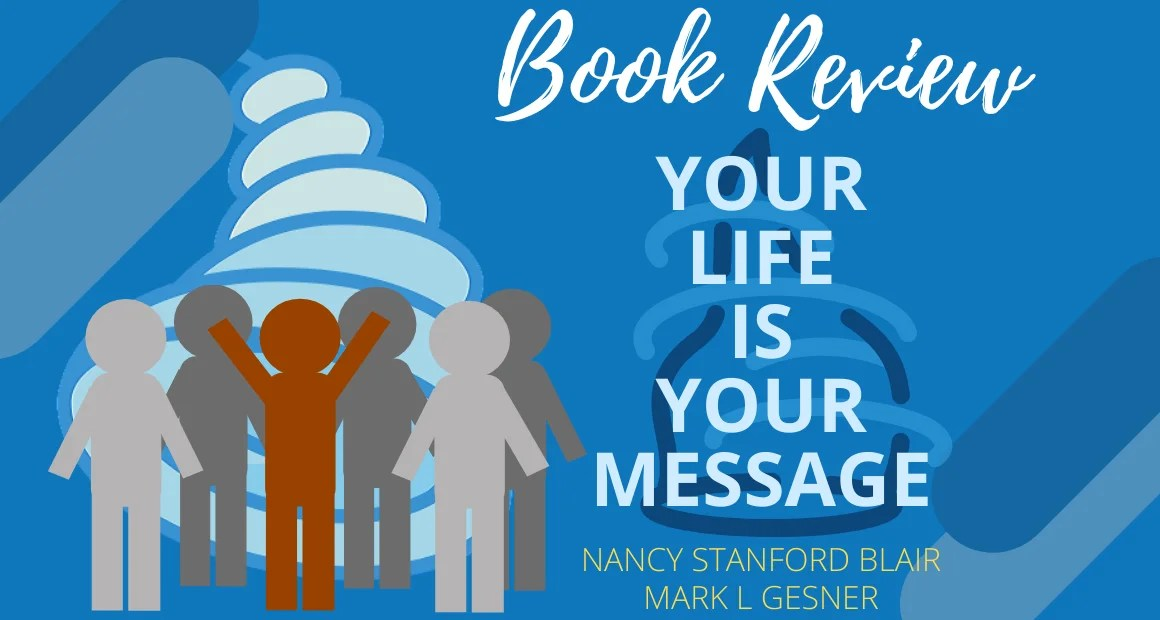 Book Review: Your Life Is Your Message by Nancy Blair & Mark Gesner