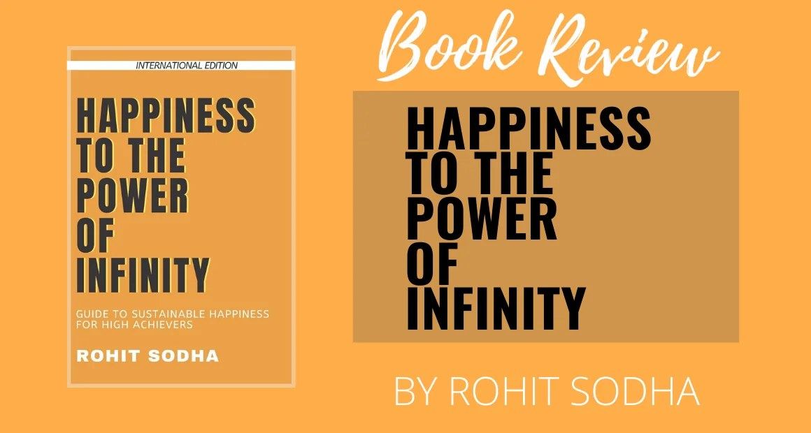 Book Review: Happiness to the Power of Infinity by Rohit Sodha