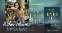 Author Interview: Nitya Ravi | The Author of What The Eyes See
