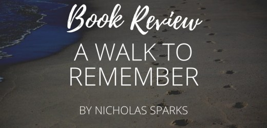 Book Review: A Walk To Remember by Nicholas Sparks