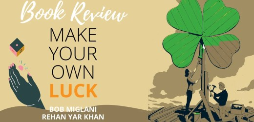 Book Review: Make Your Own Luck by Bob Miglani & Rehan Yar Khan